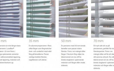 Luxaflex Persienner finns i 4st olika bredder.